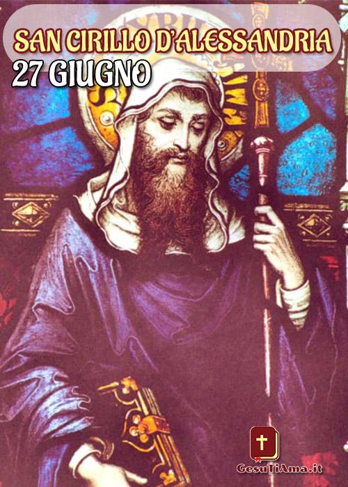 Che Santo è Oggi 27 Giugno San Cirillo D'Alessandria