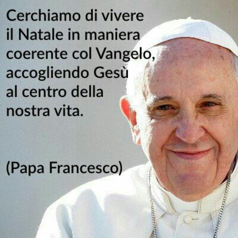 Frasi Di Natale Papa Francesco.Frasi Del Papa Francesco Gesutiama It