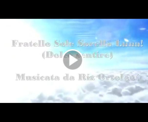 Fratello Sole Sorella Luna Dolce Sentire video religiosi anteprima