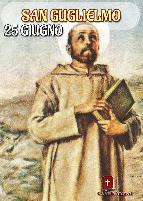 Oggi 25 Giugno è San Gugielmo immagini religiose