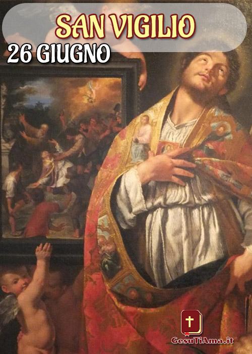 San Vigilio 26 Giugno il Santo del Giorno
