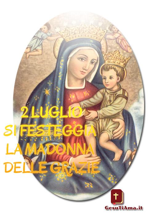 2 Luglio si festeggia la Madonna delle Grazie immagini sacre
