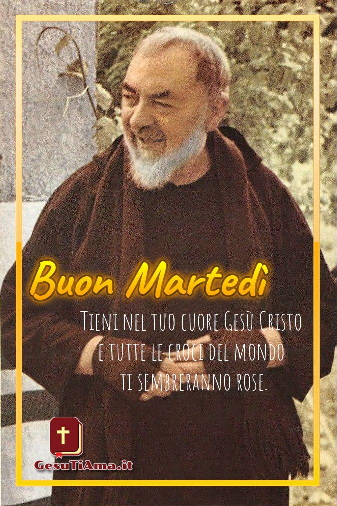 Buon Martedì Buongiorno con frase di San Pio