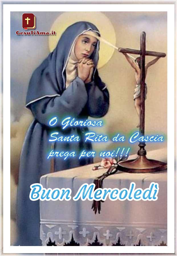 Buon Mercoledì Santa Rita da Cascia prega per noi