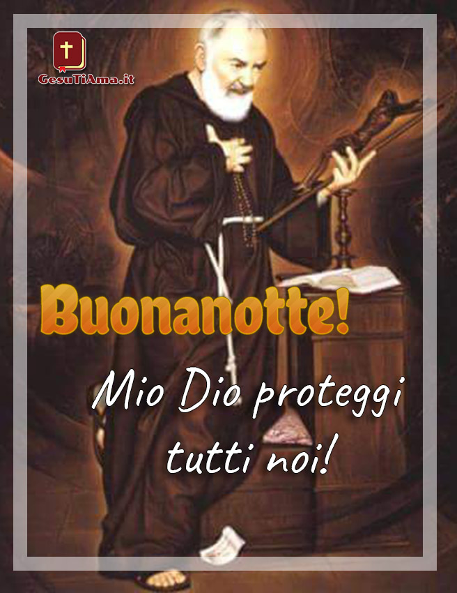 Buonanotte con Padre Pio immagini religiose nuove