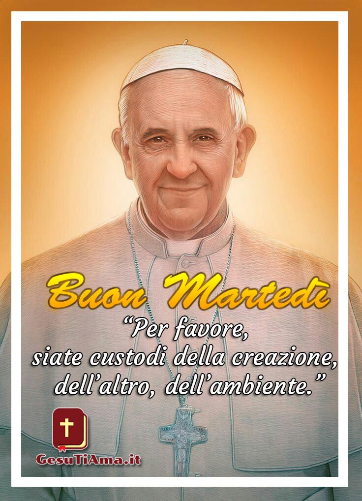 Buongiorno Buon Martedì col papa Francesco immagini WhatsApp