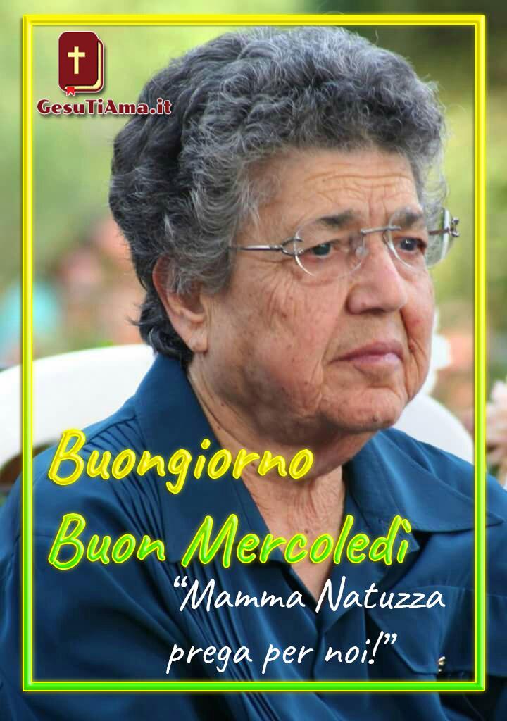 Buongiorno Buon Mercoledì con Mamma Natuzza immagini sacre