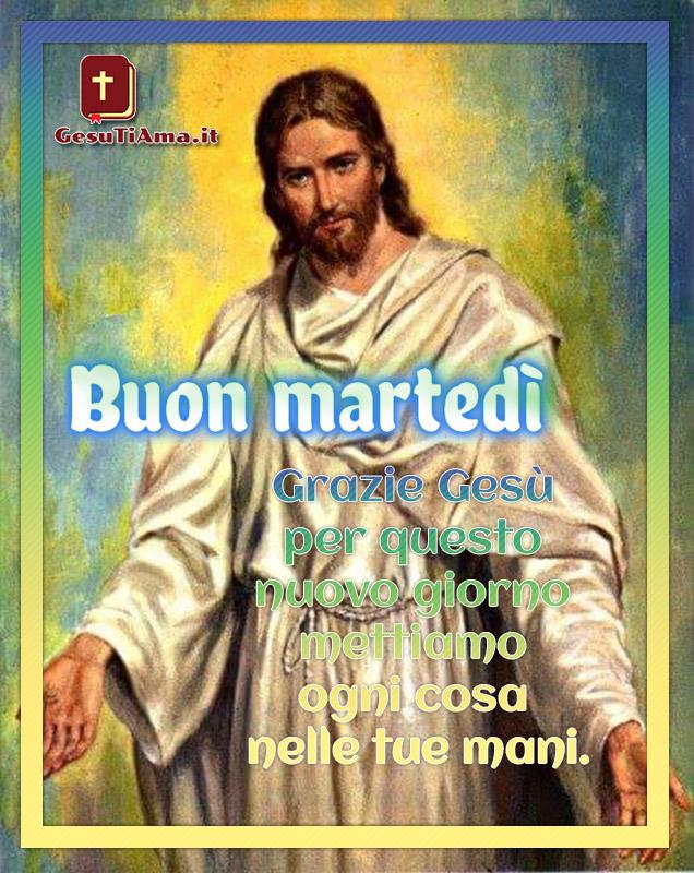 Immagini per Buon Martedì Grazie Gesù