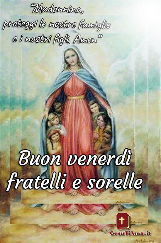 Buon venerdì Buongiorno immagini con la Vergine Maria immagini sacre