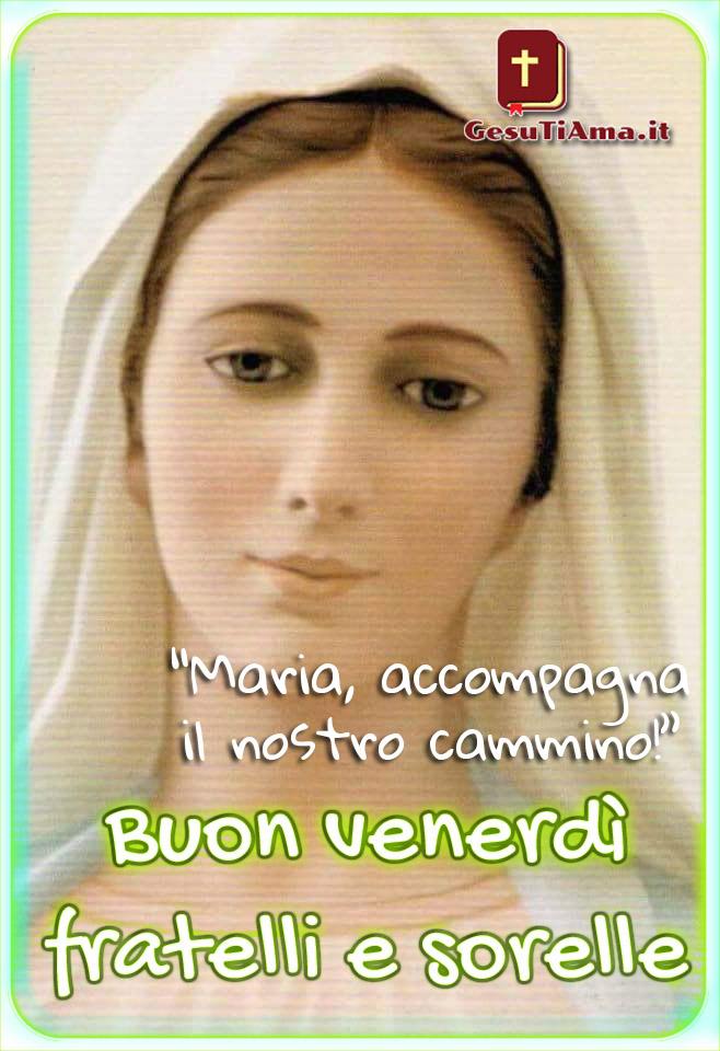 Buongiorno Buon Venerdì con Maria immagini religiose nuove