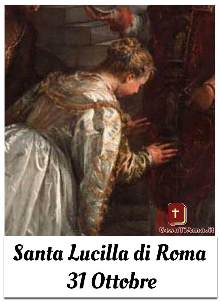 Santa Lucilla di Roma 31 Ottobre
