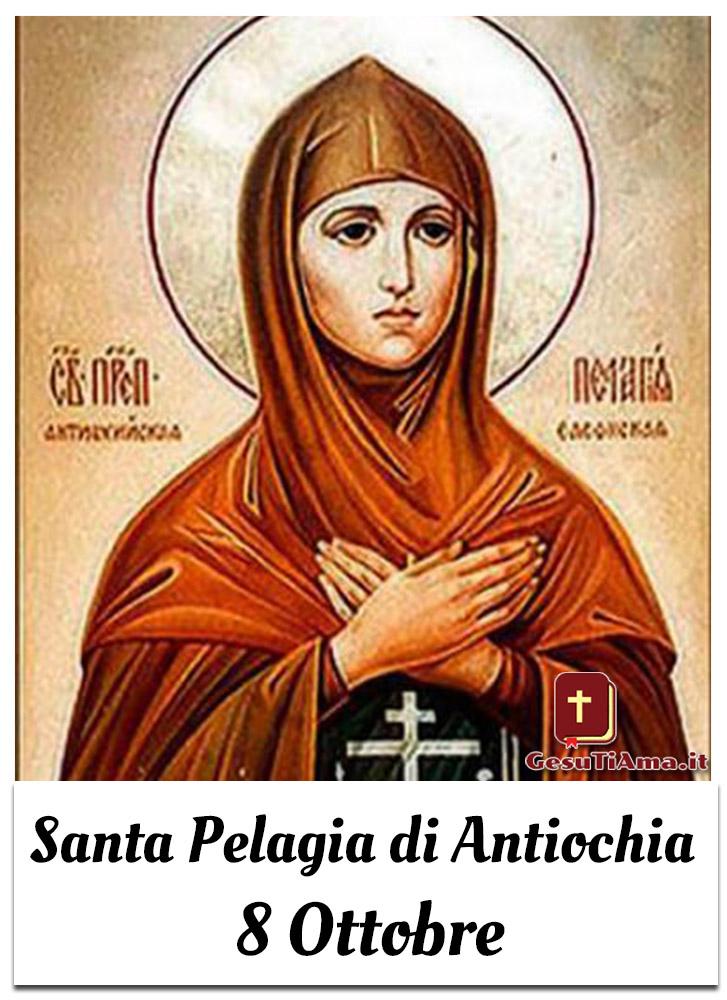 Santa Pelagia di Antiochia 8 Ottobre