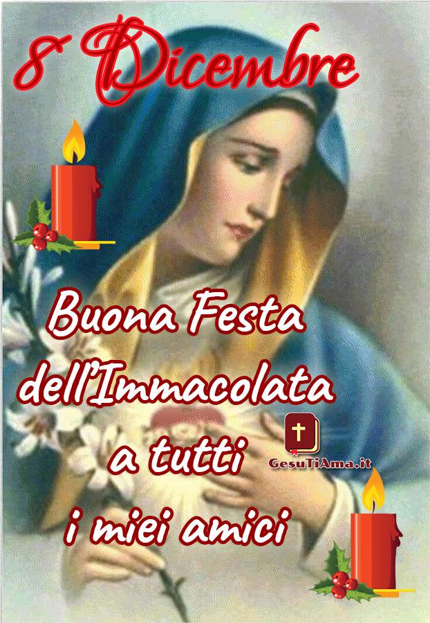 8 Dicembre Buona Festa dell'Immacolata a tutti i miei amici