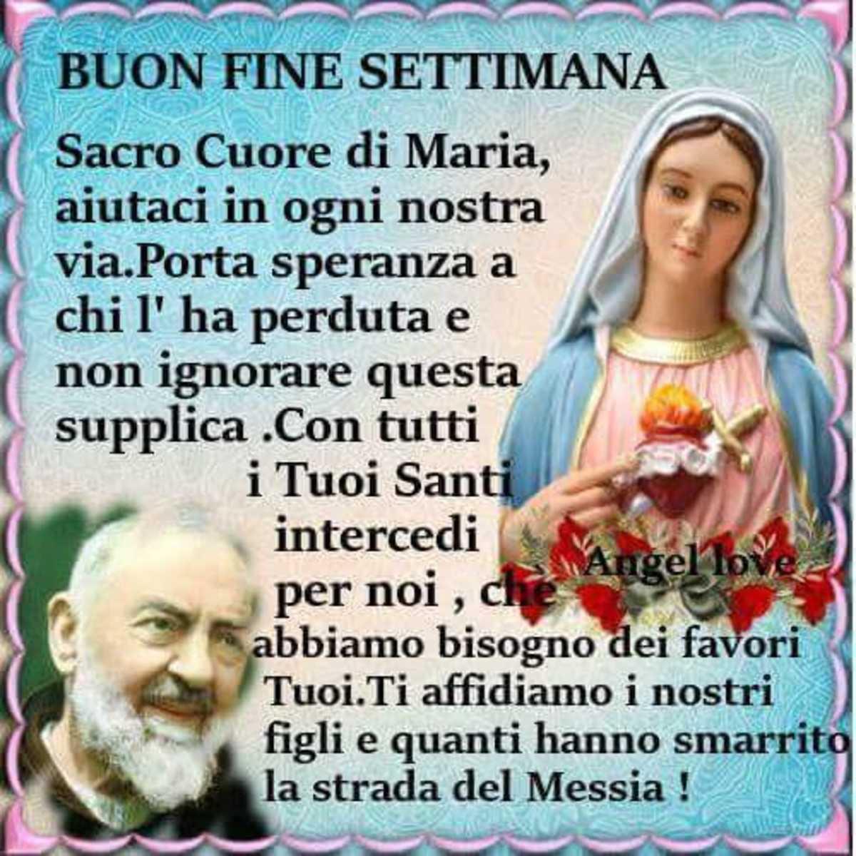Buon Fine Settimana con Padre Pio e La Madonna