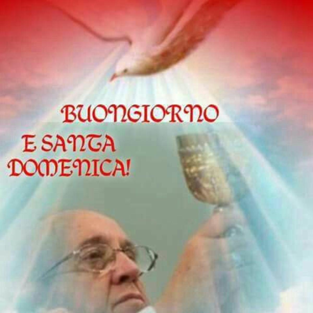 Buongiorno Buona Domenica Papa Francesco