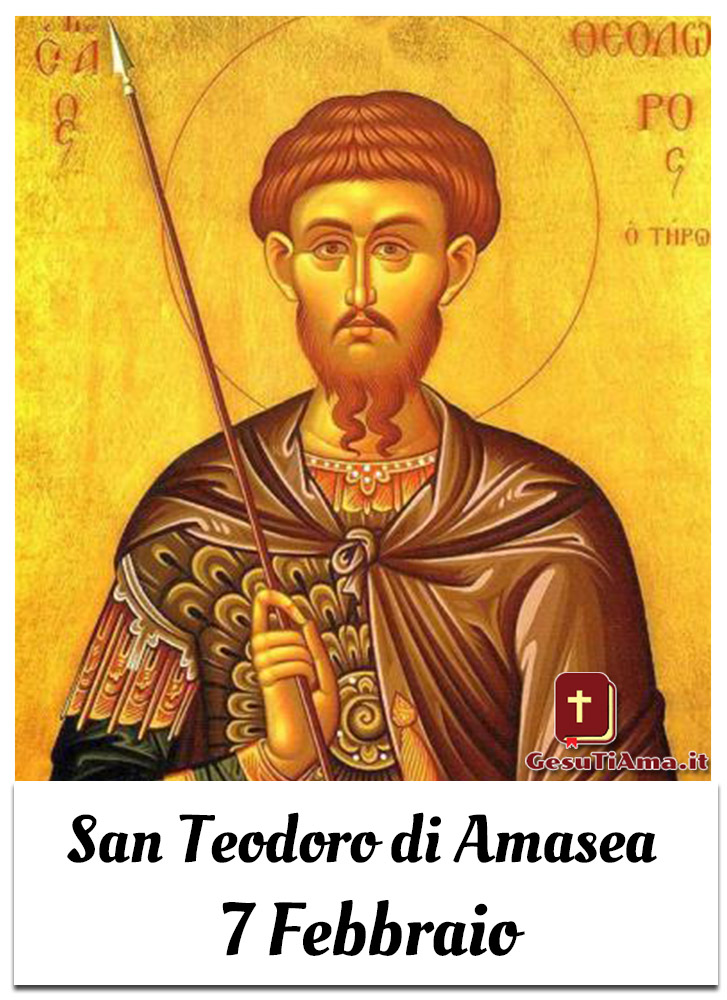 San Teodoro di Amasea 7 Febbraio